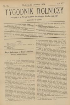 Tygodnik Rolniczy : Organ c. k. Towarzystwa Rolniczego Krakowskiego. R.21, nr 25 (17 czerwca 1904)