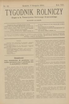 Tygodnik Rolniczy : Organ c. k. Towarzystwa Rolniczego Krakowskiego. R.21, nr 32 (5 sierpnia 1904)