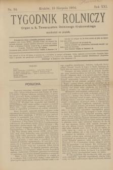 Tygodnik Rolniczy : Organ c. k. Towarzystwa Rolniczego Krakowskiego. R.21, nr 34 (19 sierpnia 1904)