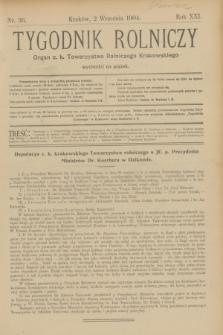Tygodnik Rolniczy : Organ c. k. Towarzystwa Rolniczego Krakowskiego. R.21, nr 36 (2 września 1904)