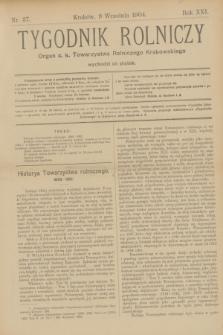 Tygodnik Rolniczy : Organ c. k. Towarzystwa Rolniczego Krakowskiego. R.21, nr 37 (9 września 1904)