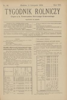 Tygodnik Rolniczy : Organ c. k. Towarzystwa Rolniczego Krakowskiego. R.21, nr 46 (11 listopada 1904)