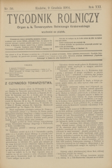 Tygodnik Rolniczy : Organ c. k. Towarzystwa Rolniczego Krakowskiego. R.21, nr 50 (9 grudnia 1904)