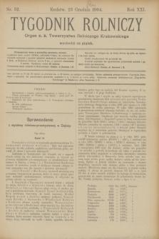 Tygodnik Rolniczy : Organ c. k. Towarzystwa Rolniczego Krakowskiego. R.21, nr 52 (23 grudnia 1904)