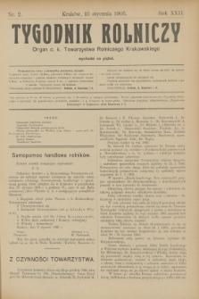 Tygodnik Rolniczy : Organ c. k. Towarzystwa Rolniczego Krakowskiego. R.22, nr 2 (13 stycznia 1905)