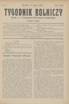 Tygodnik Rolniczy : Organ c. k. Towarzystwa Rolniczego Krakowskiego. R.22, nr 7 (17 lutego 1905)