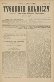Tygodnik Rolniczy : Organ c. k. Towarzystwa Rolniczego Krakowskiego. R.23, nr 50 (14 grudnia 1906)