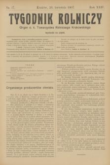 Tygodnik Rolniczy : Organ c. k. Towarzystwa Rolniczego Krakowskiego. R.24, nr 17 (26 kwietnia 1907)