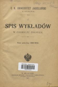 Spis Wykładów w Półroczu Zimowem : rok szkolny 1901/902