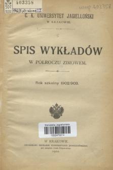 Spis Wykładów w Półroczu Zimowem : rok szkolny 1902/903