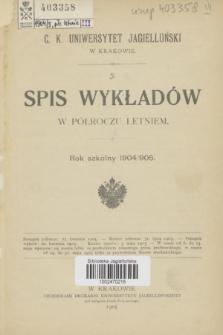 Spis Wykładów w Półroczu Letniem : rok szkolny 1904/905