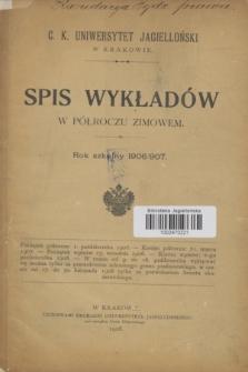 Spis Wykładów w Półroczu Zimowem : rok szkolny 1906/907