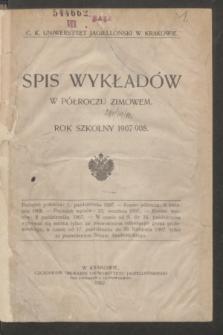 Spis Wykładów w Półroczu Zimowem : rok szkolny 1907/908