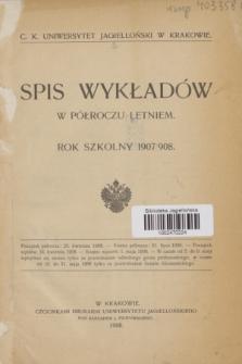 Spis Wykładów w Półroczu Letniem : rok szkolny 1907/908