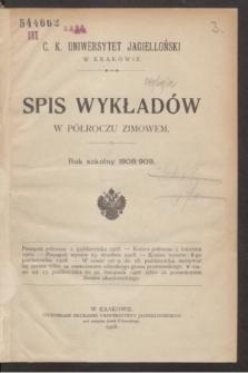 Spis Wykładów w Półroczu Zimowem : rok szkolny 1908/909