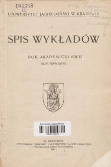 Spis Wykładów : rok akademicki 1931/32 : trzy trymestry