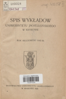 Spis Wykładów Uniwersytetu Jagiellońskiego w Krakowie : rok akademicki 1945/46