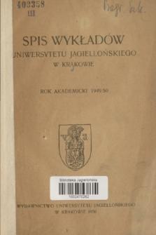 Spis Wykładów Uniwersytetu Jagiellońskiego w Krakowie : rok akademicki 1949/50