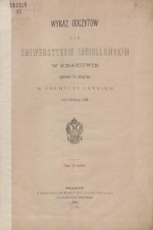 Wykaz Odczytów na c. k. Uniwersytecie Jagiellońskim w Krakowie Odbywać się Mających w Półroczu Letniém roku szkolnego 1869