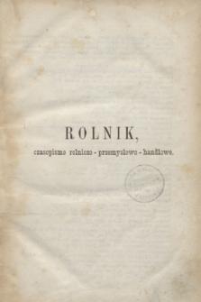 Rolnik : czasopismo rolniczo-przemysłowo-handlowe : organ urzędowy c. k. Towarzystwa gospodarskiego galicyjskiego. R.1, T.1, Spis przedmiotów w tym tomie zawartych, porządkiem abecadłowym przez K. Widmana (1 lipca - 31 grudnia 1867)
