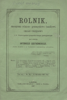 Rolnik : czasopismo rolniczo-przemysłowo-handlowe : organ urzędowy c. k. Towarzystwa gospodarskiego galicyjskiego. R.1, T.1, Nr. 6 (15 września 1867)