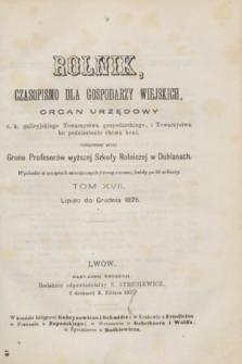 Rolnik : czasopismo dla gospodarzy wiejskich : organ urzędowy c. k. galicyjskiego Towarzystwa gospodarskiego i Towarzystwa ku podniesieniu chowu koni. T.17, Spis przedmiotów w tomie XVII. zawartych (1875)