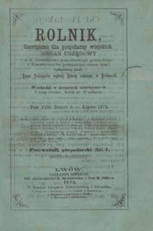 Rolnik : czasopismo dla gospodarzy wiejskich : organ urzędowy c. k. Towarzystwa gospodarskiego galicyjskiego i Towarzystwa ku podniesieniu chowu koni. T.17, Zeszyt 1 (lipiec 1875)