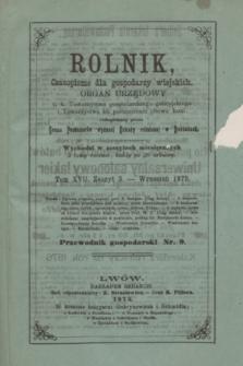 Rolnik : czasopismo dla gospodarzy wiejskich : organ urzędowy c. k. Towarzystwa gospodarskiego galicyjskiego i Towarzystwa ku podniesieniu chowu koni. T.17, Zeszyt 3 (wrzesień 1875)