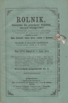 Rolnik : czasopismo dla gospodarzy wiejskich : organ urzędowy c. k. Towarzystwa gospodarskiego galicyjskiego i Towarzystwa ku podniesieniu chowu koni. T.18, Zeszyt 2 (luty 1876)