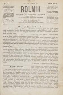 Rolnik : czasopismo dla gospodarzy wiejskich : organ urzędowy ces. król. Towarzystwa gospodarskiego galicyjskiego. T.19, Nr. 1 (15 lipca 1876)