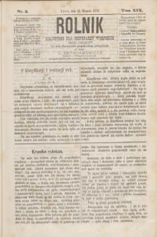 Rolnik : czasopismo dla gospodarzy wiejskich : organ urzędowy ces. król. Towarzystwa gospodarskiego galicyjskiego. T.19, Nr. 3 (15 sierpnia 1876)