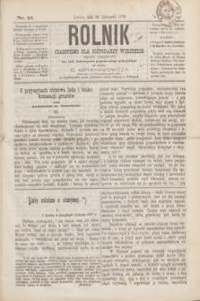 Rolnik : czasopismo dla gospodarzy wiejskich : organ urzędowy ces. król. Towarzystwa gospodarskiego galicyjskiego. T.19, Nr. 10 (30 listopada 1876)