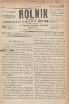 Rolnik : tygodnik dla gospodarzy wiejskich : organ urzędowy c. k. Towarzystwa gospodarskiego galicyjskiego. R.17, T.34, Nr. 1 (12 stycznia 1884)