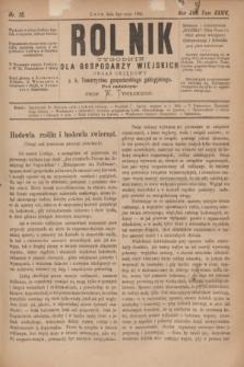 Rolnik : tygodnik dla gospodarzy wiejskich : organ urzędowy c. k. Towarzystwa gospodarskiego galicyjskiego. R.17, T.34, Nr. 18 (3 maja 1884)