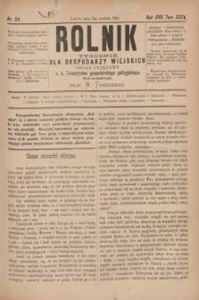 Rolnik : tygodnik dla gospodarzy wiejskich : organ urzędowy c. k. Towarzystwa gospodarskiego galicyjskiego. R.17, T.35, Nr. 24 (13 grudnia 1884)