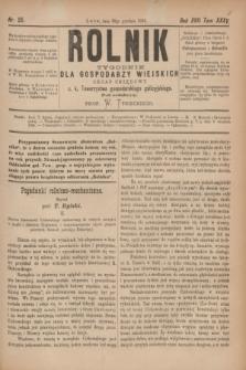 Rolnik : tygodnik dla gospodarzy wiejskich : organ urzędowy c. k. Towarzystwa gospodarskiego galicyjskiego. R.17, T.35, Nr. 25 (20 grudnia 1884)