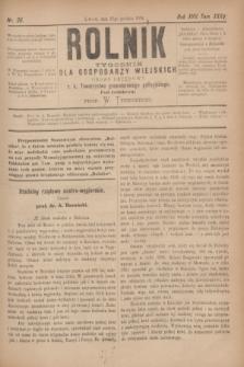 Rolnik : tygodnik dla gospodarzy wiejskich : organ urzędowy c. k. Towarzystwa gospodarskiego galicyjskiego. R.17, T.35, Nr. 26 (27 grudnia 1884)