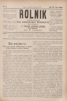 Rolnik : tygodnik dla gospodarzy wiejskich : organ urzędowy c. k. Towarzystwa gospodarskiego galicyjskiego. R.20, T.39, Nr. 4 (22 stycznia 1887)