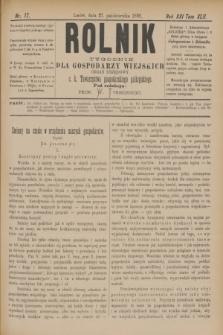Rolnik : tygodnik dla gospodarzy wiejskich : organ urzędowy c. k. Towarzystwa gospodarskiego galicyjskiego. R.21, T.42, Nr. 17 (27 października 1888)