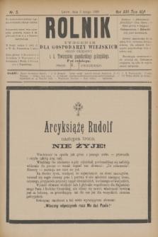 Rolnik : tygodnik dla gospodarzy wiejskich : organ urzędowy c. k. Towarzystwa gospodarskiego galicyjskiego. R.22, T.43, Nr. 5 (2 lutego 1889)