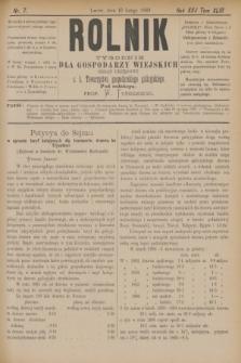 Rolnik : tygodnik dla gospodarzy wiejskich : organ urzędowy c. k. Towarzystwa gospodarskiego galicyjskiego. R.22, T.43, Nr. 7 (16 lutego 1889)