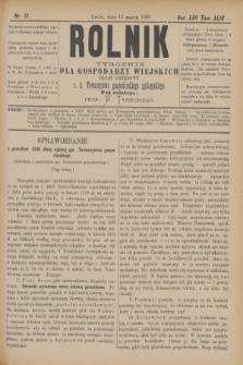 Rolnik : tygodnik dla gospodarzy wiejskich : organ urzędowy c. k. Towarzystwa gospodarskiego galicyjskiego. R.22, T.43, Nr. 11 (16 marca 1889)