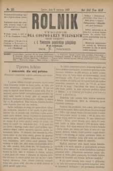 Rolnik : tygodnik dla gospodarzy wiejskich : organ urzędowy c. k. Towarzystwa gospodarskiego galicyjskiego. R.22, T.43, Nr. 23 (8 czerwca 1889)