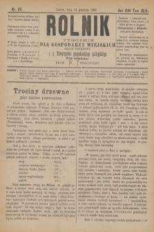 Rolnik : tygodnik dla gospodarzy wiejskich : organ urzędowy c. k. Towarzystwa gospodarskiego galicyjskiego. R.22, T.44, Nr. 24 (14 grudnia 1889)