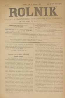 Rolnik : organ c. k. galicyjskiego Towarzystwa gospodarskiego. R.36, T.66 [!], Nr. 3 (17 stycznia 1903)