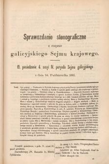 [Kadencja IV, sesja IV, pos. 19] Sprawozdanie Stenograficzne z Rozpraw Galicyjskiego Sejmu Krajowego. 19. Posiedzenie 4. Sesyi IV. Peryodu Sejmu Galicyjskiego