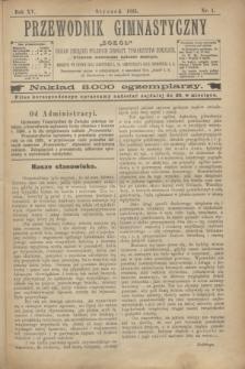 """Przewodnik Gimnastyczny """"Sokoł"""" : organ Związku Polskich Gimnast. Towarzystw Sokolich. R.15, nr 1 (styczeń 1895)"""