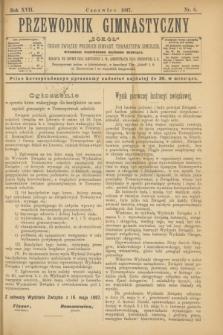 """Przewodnik Gimnastyczny """"Sokoł"""" : organ Związku Polskich Gimnast. Towarzystw Sokolich. R.17, nr 6 (czerwiec 1897)"""