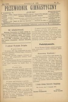 """Przewodnik Gimnastyczny """"Sokoł"""" : organ Związku Polskich Gimnast. Towarzystw Sokolich. R.17, nr 12 (grudzień 1897)"""