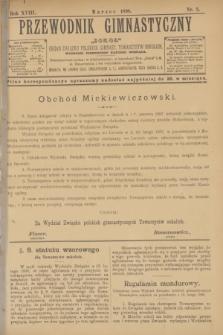 """Przewodnik Gimnastyczny """"Sokoł"""" : organ Związku Polskich Gimnast. Towarzystw Sokolich. R.18, nr 3 (marzec 1898)"""